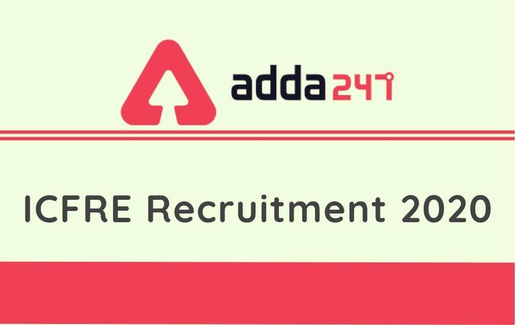 ICFRE Recruitment 2020