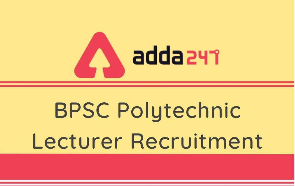 BPSC Polytechnic Lecturer Recruitment 2020: Apply Online Link Active For 84 Lecturer Vacancies_30.1