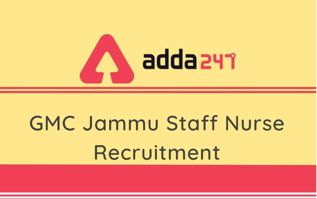 Gmc Jammu Staff Nurse Recruitment 2020 Apply For 125 Vacancies Through Email Or Post
