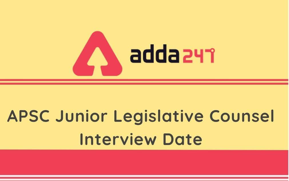 APSC Interview Date 2020 for Junior Legislative Counsel: Check Interview Schedule Here_30.1