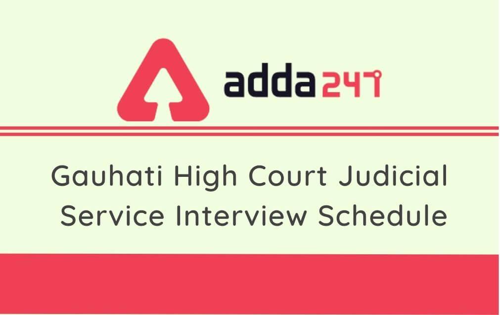 Gauhati High Court Judicial Service 2020 Interview Schedule Released @ghconline.gov.in,_30.1
