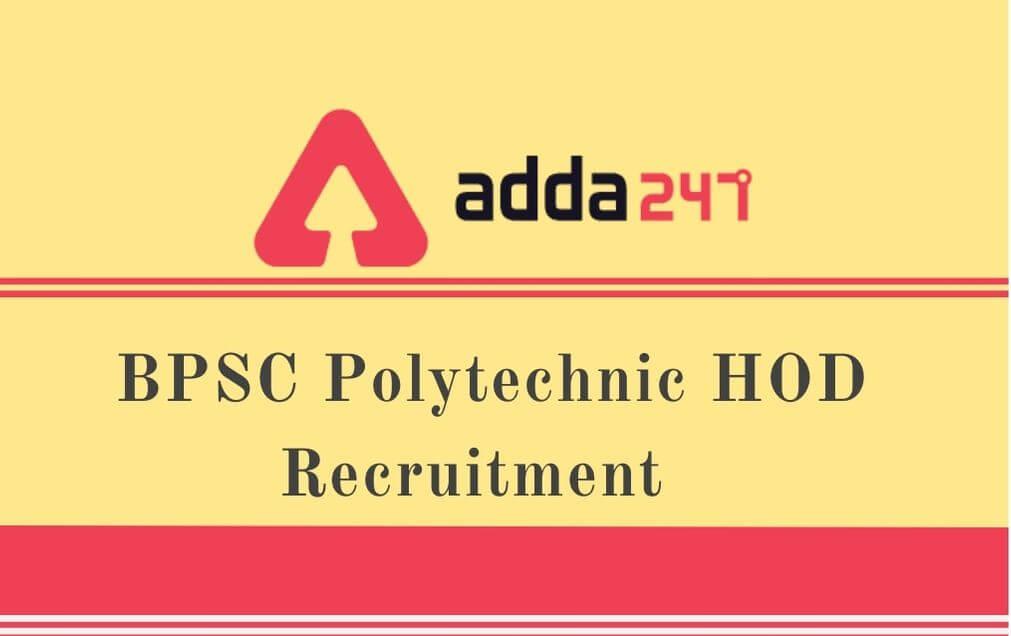 BPSC Polytechnic HOD Recruitment 2020: Apply Online For 111 Civil/ Mechanical/ Electronic HOD Vacancies_30.1