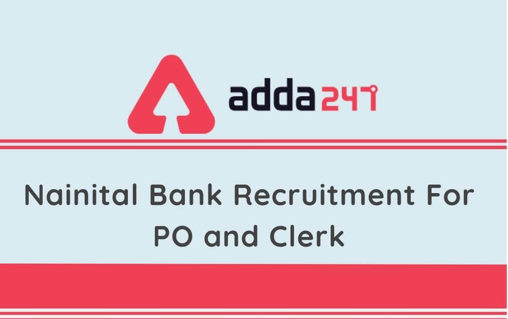 Nainital Bank Recruitment 2020: Today Is The Last Date To Apply For 155 PO & Clerk Vacancies_90.1