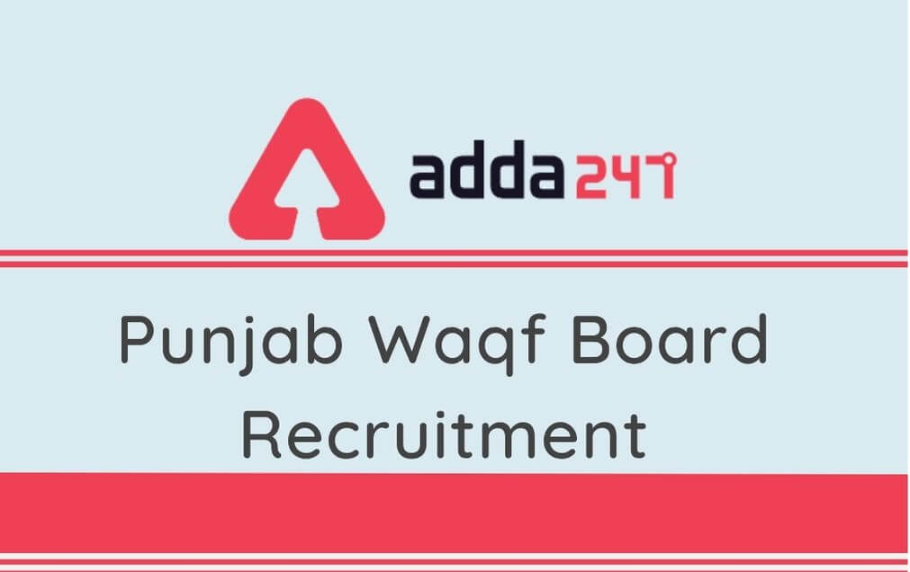 Punjab Waqf Board Recruitment 2020: Apply Online For 173 Vacancies of Clerk & Other Posts_30.1