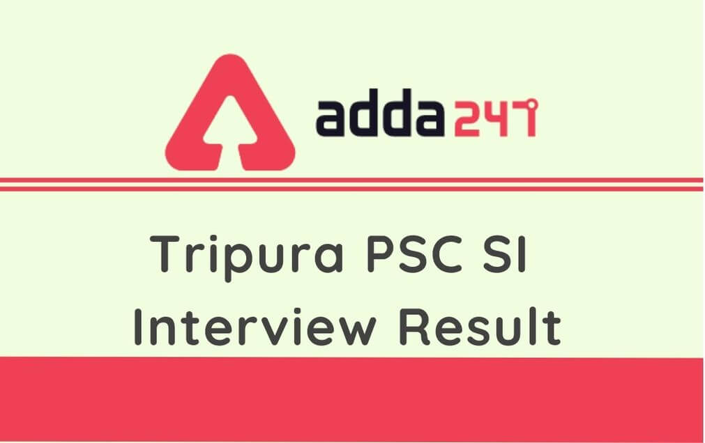 Tripura PSC SI Interview Result 2020 Out @tpsc.gov.in: Check TPSC SI Result Here_30.1