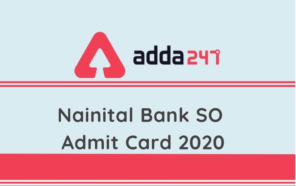 Nainital Bank SO Admit Card 2020 Out: Download Here, Check Exam Day Insructions_30.1