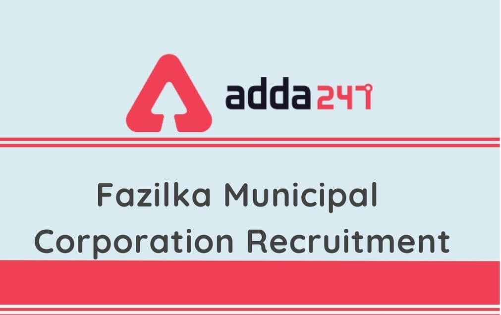 Fazilka Municipal Corporation Recruitment 2020: Apply For 260 Sanitary Workers, Tipper & Other Posts_30.1