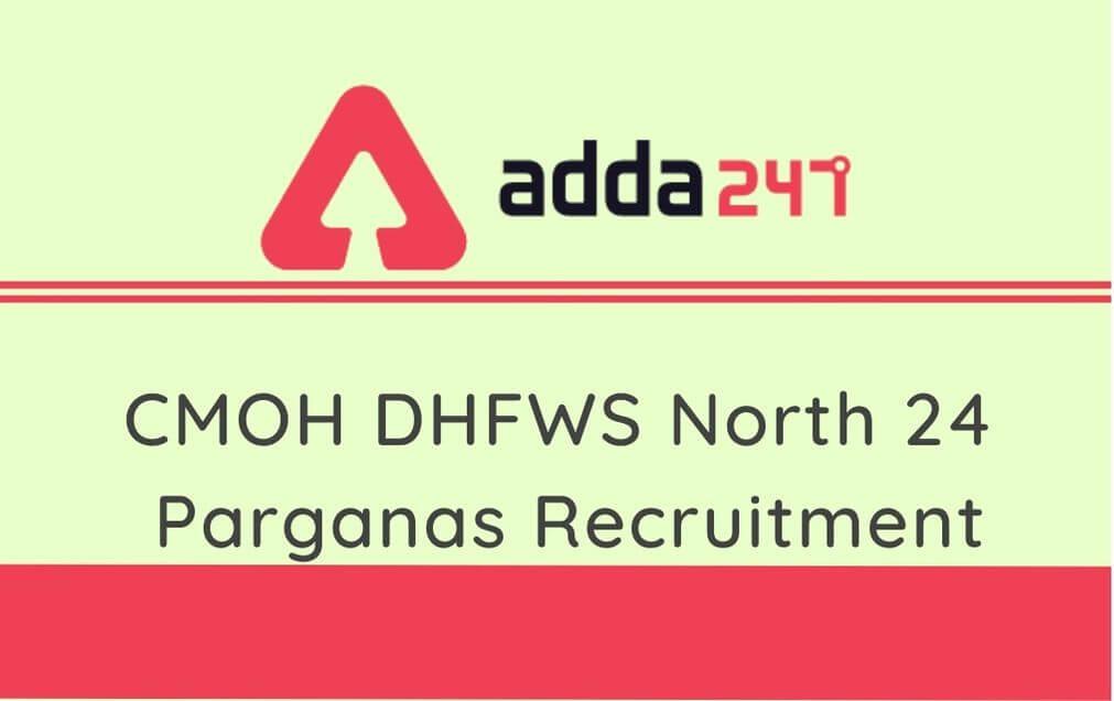 CMOH DHFWS North 24 Parganas Recruitment