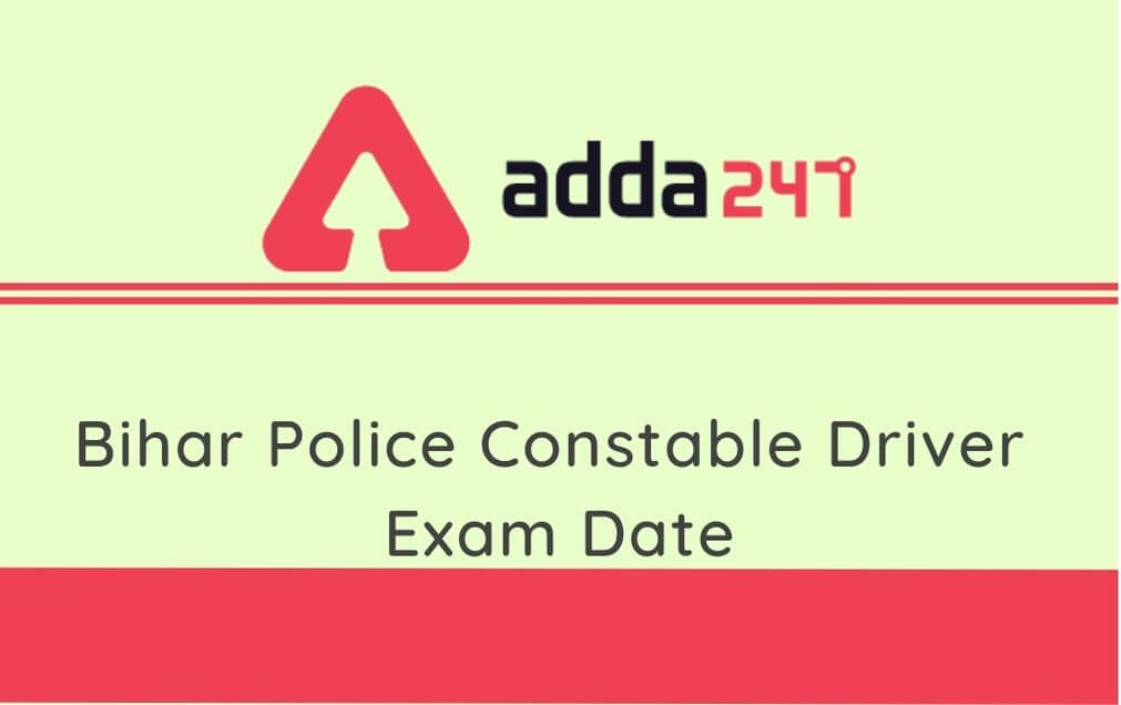 Bihar Police Constable Driver Exam Date 2020 Out: Check Revised Exam Date_30.1