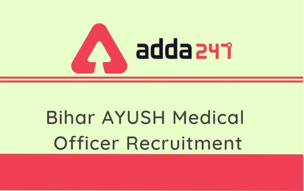 Bihar AYUSH Medical Officer Recruitment 2020: Last Date Extended For 3270 Vacancies_30.1