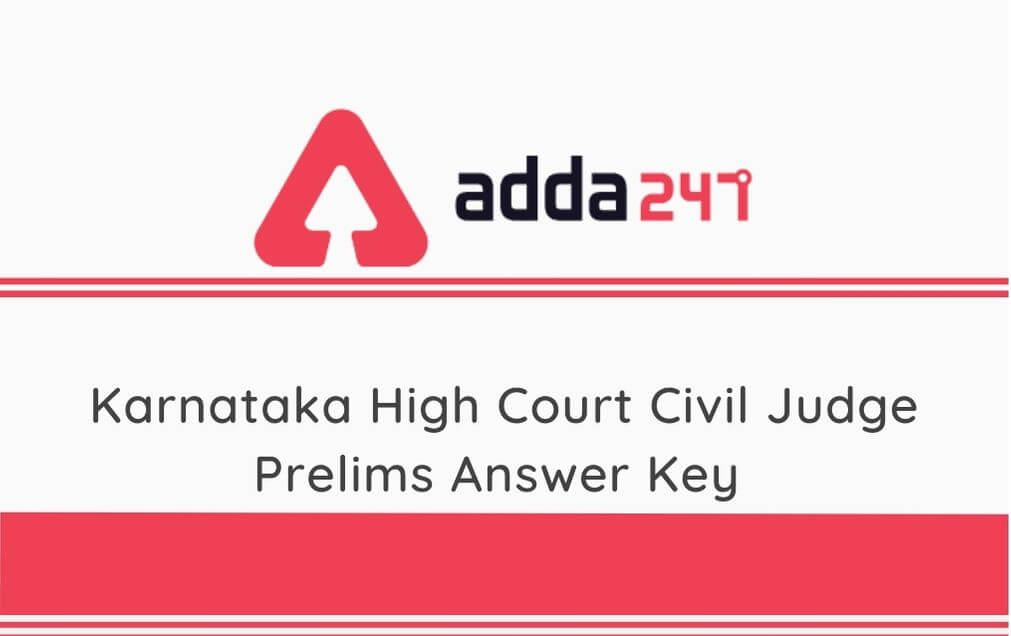 Karnataka High Court Civil Judge Prelims Answer Key