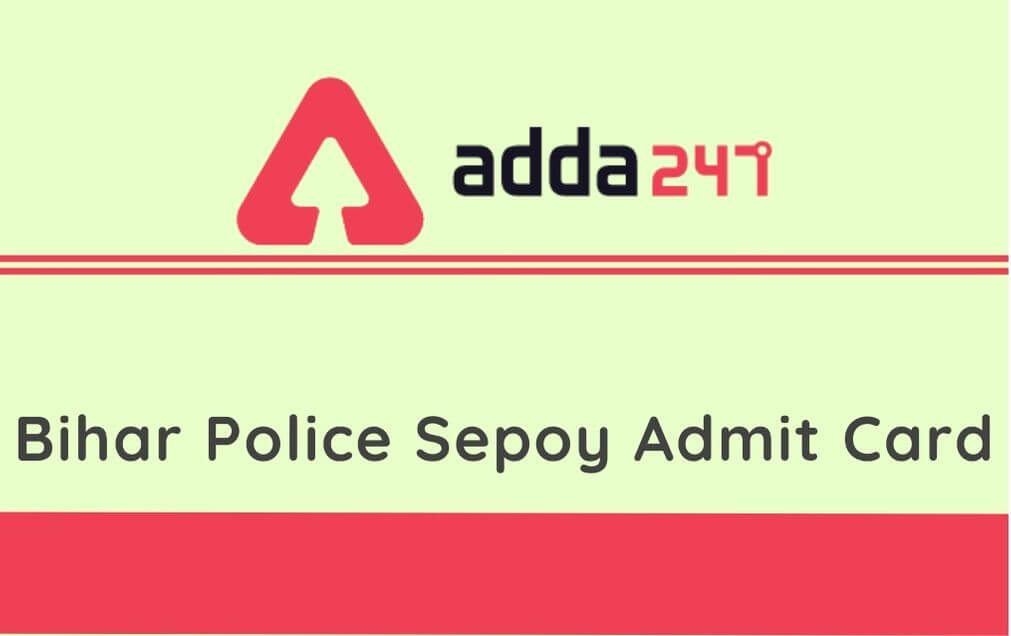 Bihar Police Sepoy Admit Card 2020 Out: Download Admit Card From Direct Link_30.1