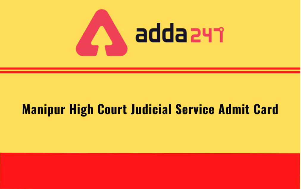 Manipur High Court Judicial Service Admit Card 2020 Released: Download Judicial Service Grade-1 Call Letter_50.1