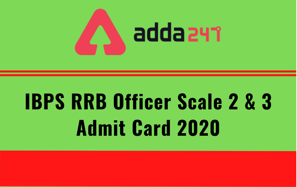 IBPS RRB Officer Scale 2, 3 Admit Card 2020 Out: Download Single Exam Admit Card_30.1