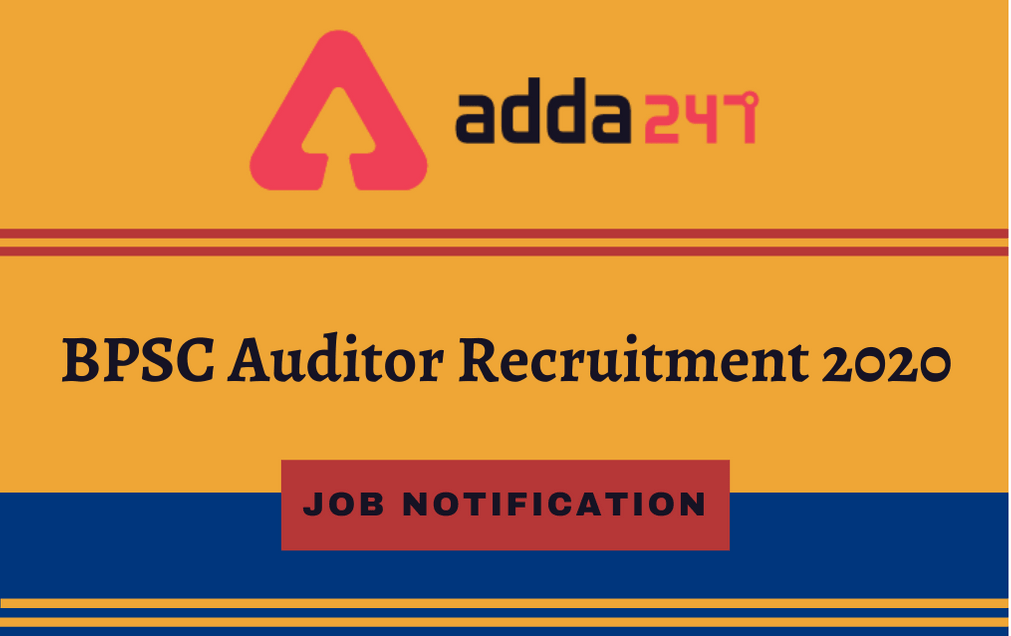 BPSC Auditor Recruitment 2020: Online Application For 373 Auditor Vacancies_30.1