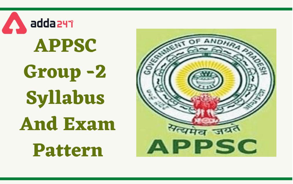 APPSC Group 2 Syllabus 2021: Both Prelims & Mains Exam Pattern & Syllabus_30.1