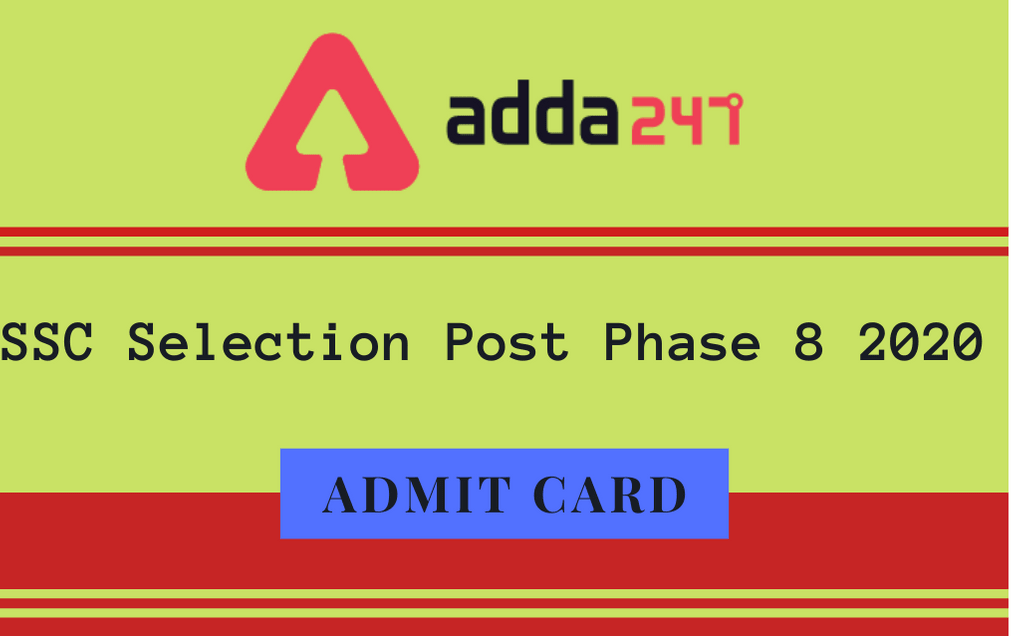 SSC Selection Post Phase 8 Admit Card 2020 Released: Download Admit Card_30.1