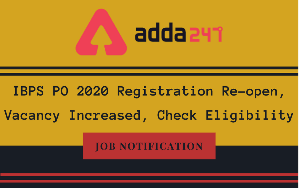 IBPS PO 2020 Registration Re-opened: Supplementary Application with Increased Vacancies_30.1