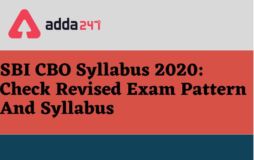 SBI CBO Syllabus 2021: Check Revised Exam Pattern And Syllabus_30.1