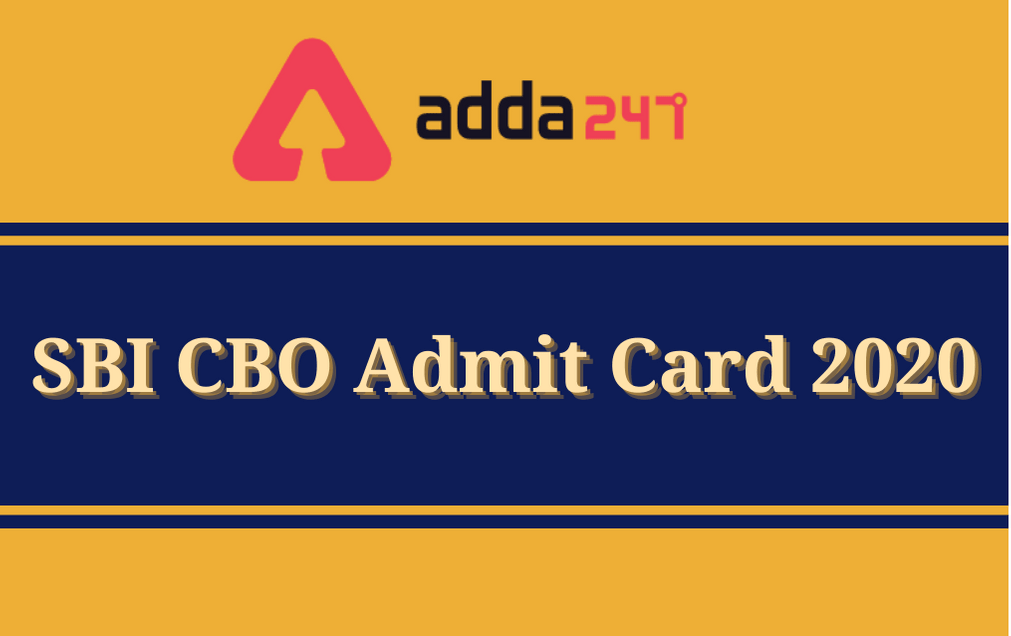 SBI CBO Admit Card 2020 Out: Download Circle Based Officer Hall Ticket_30.1