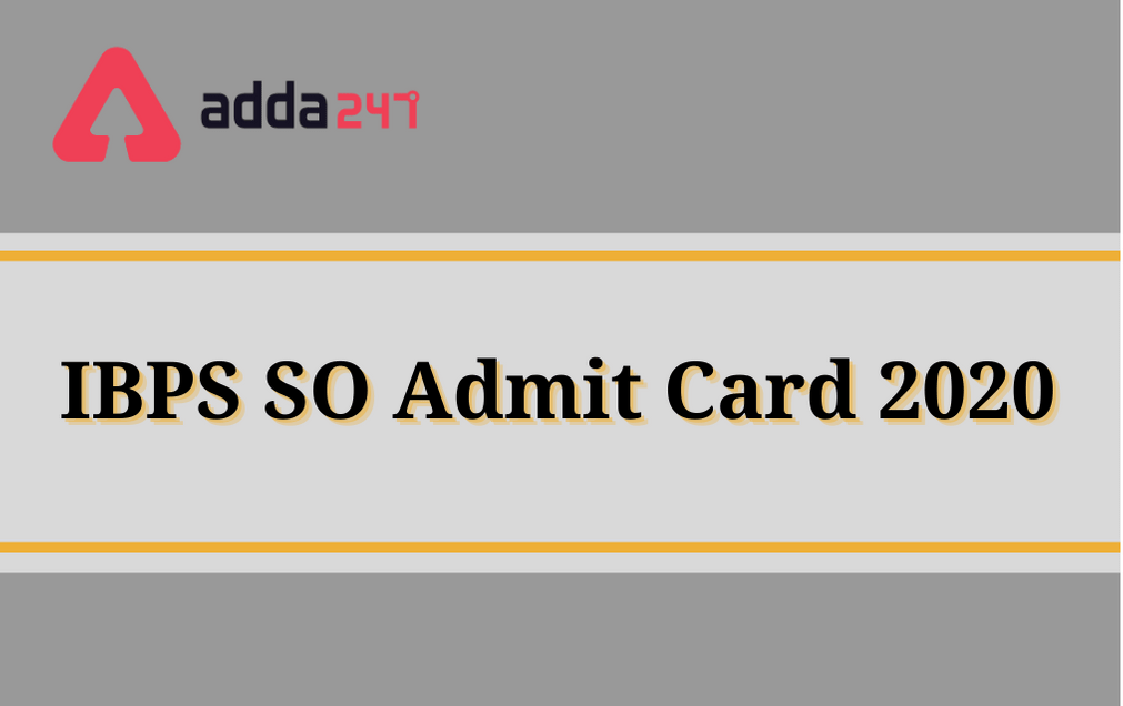 IBPS SO Mains Admit Card 2020 Out: Direct Link To Download Call Letter_30.1