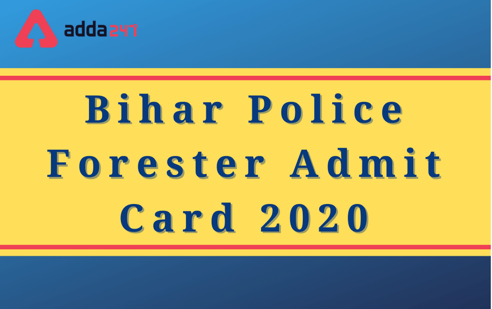 Bihar Police Forester Admit Card 2020 Out: Direct Link To Download Hall Ticket_30.1