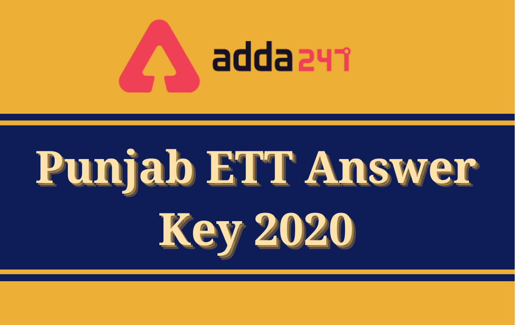 Punjab ETT Answer Key 2020: Check Last Date Of Objection Submission_30.1