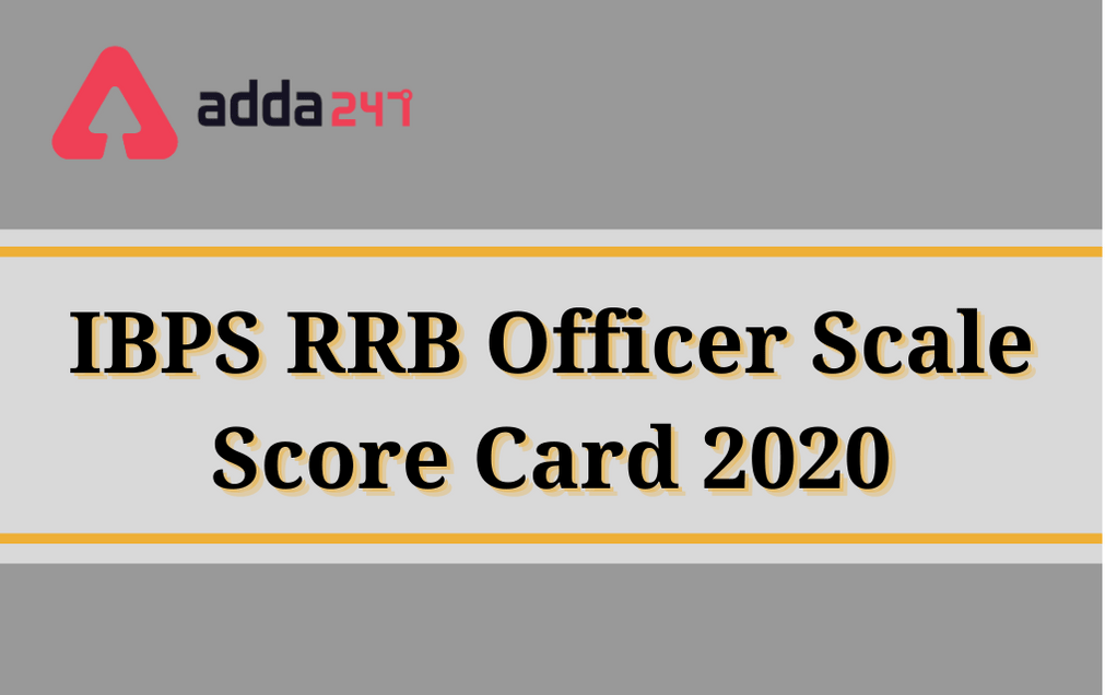 IBPS RRB Scorecard 2020 out: Check Officer Scale 2 & 3 Scorecard_30.1