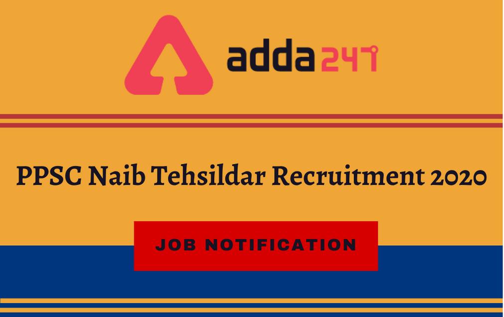 PPSC Recruitment 2021: Apply Online For 85 Naib Tehsildar @ppsc.gov.in_30.1