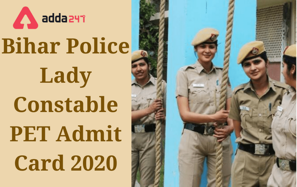 Bihar Police Lady Constable PET Admit Card 2020 Out: Direct Link To Download_30.1