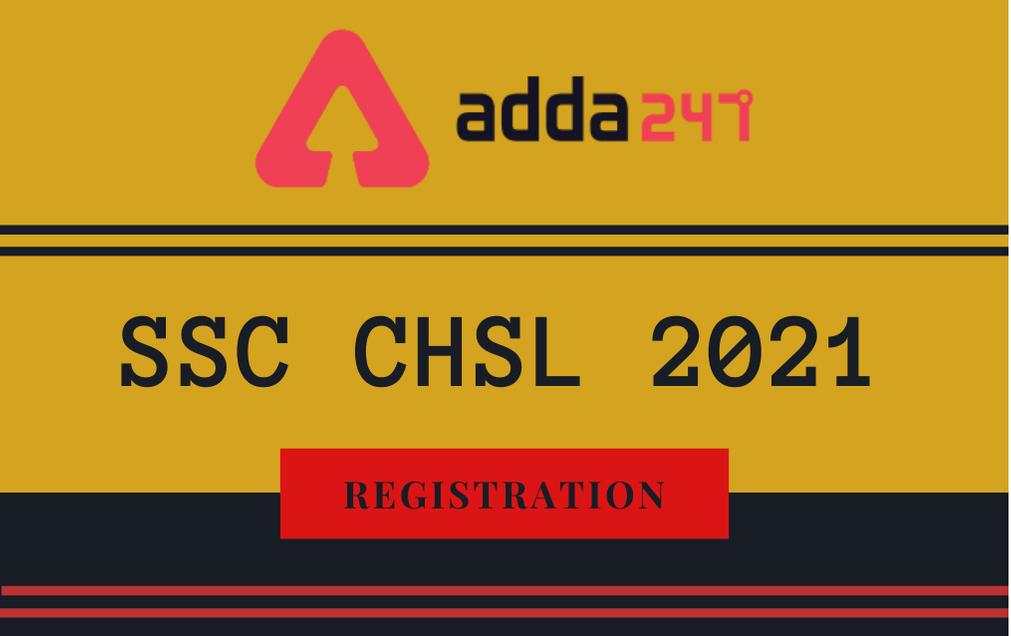 SSC CHSL Registration 2021: SSC CHSL Online Application_30.1