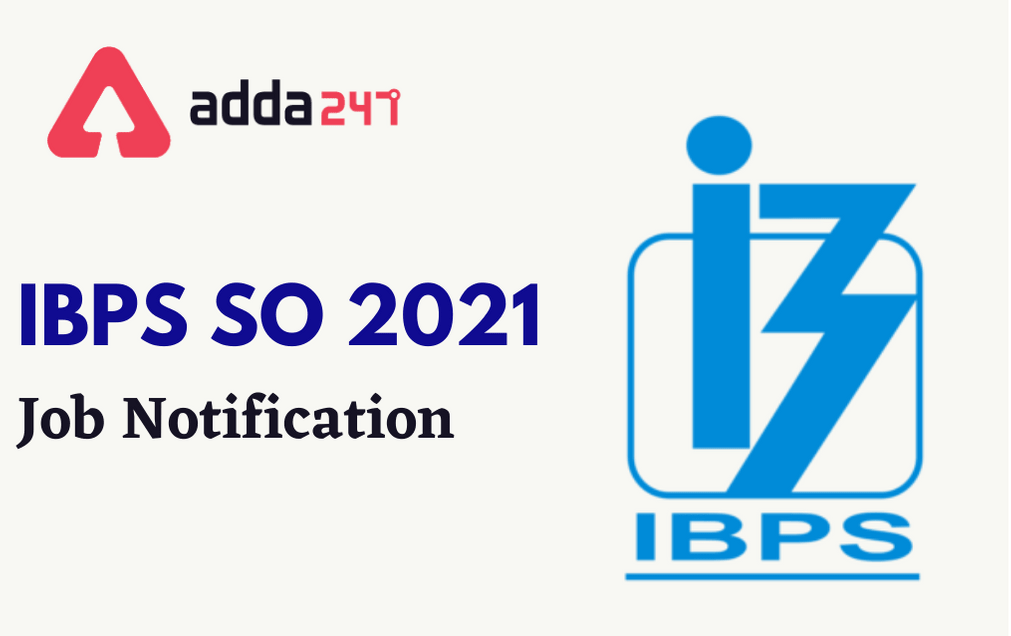 IBPS SO 2021: Exam Dates Out, Notification, Eligibility,_40.1