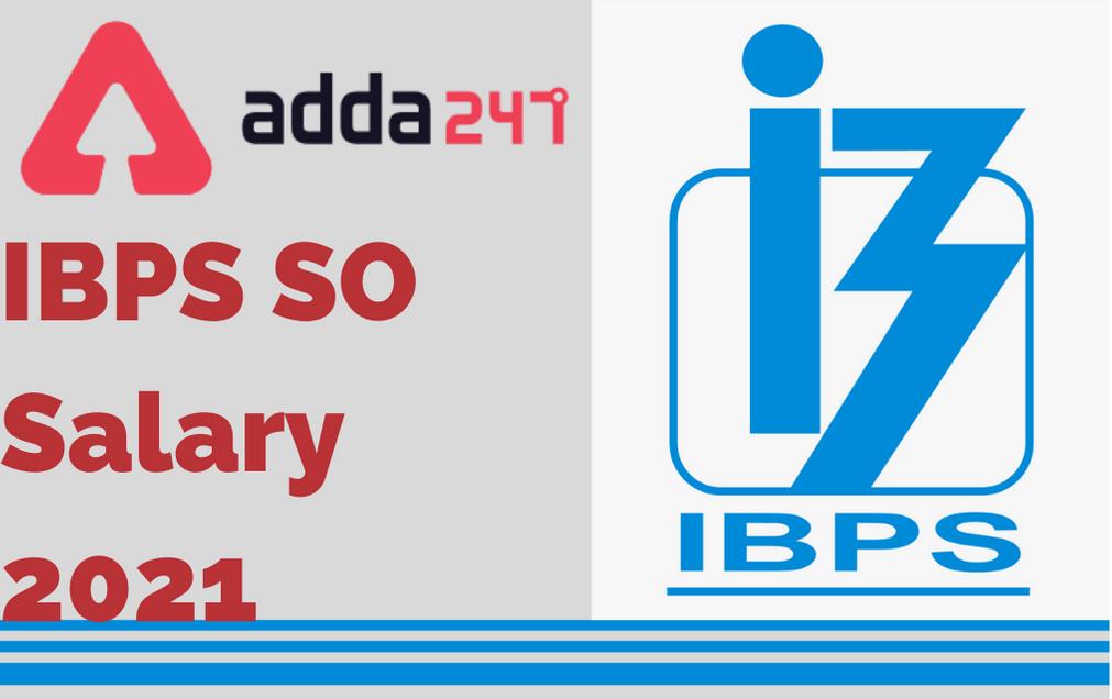 IBPS SO Salary In Hand 2021: Check Job Profile and perks_30.1
