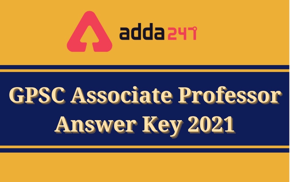 GPSC Associate Professor Final Answer Key 2021 Out: Direct Link To Download_30.1