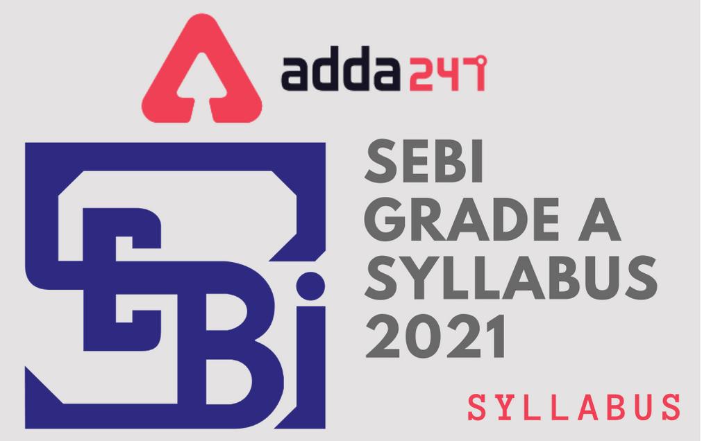 SEBI Grade A Syllabus 2021: Syllabus & Exam Pattern for SEBI Grade A Officer_60.1