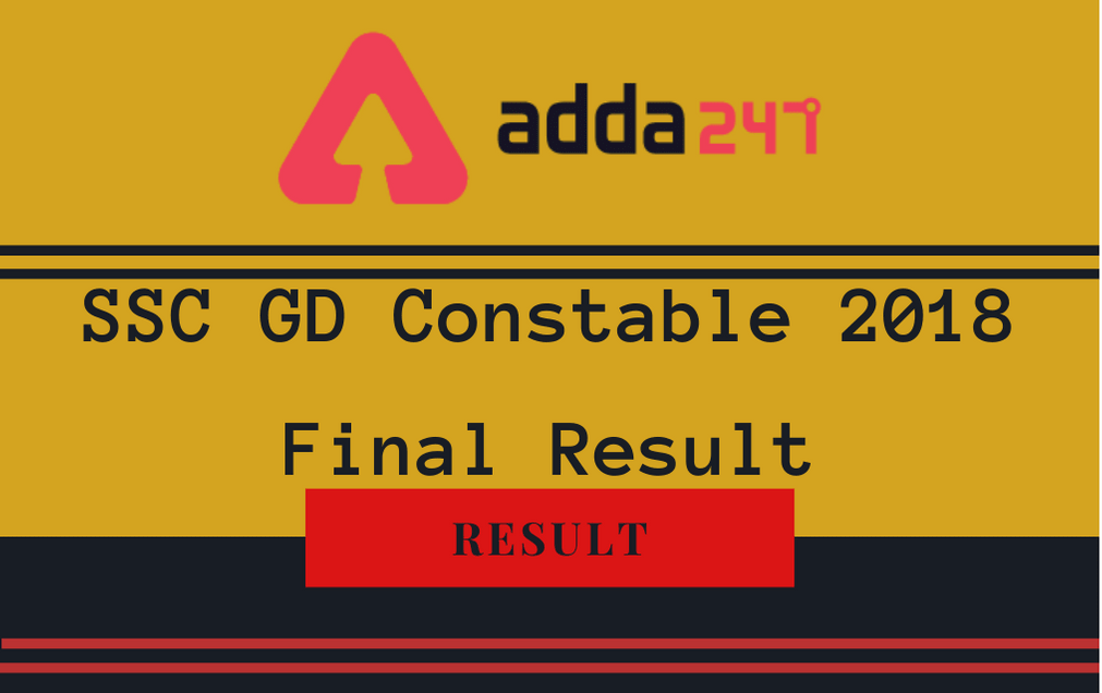 SSC GD 2018 Final Result Out: Check SSC GD Constables Result_30.1