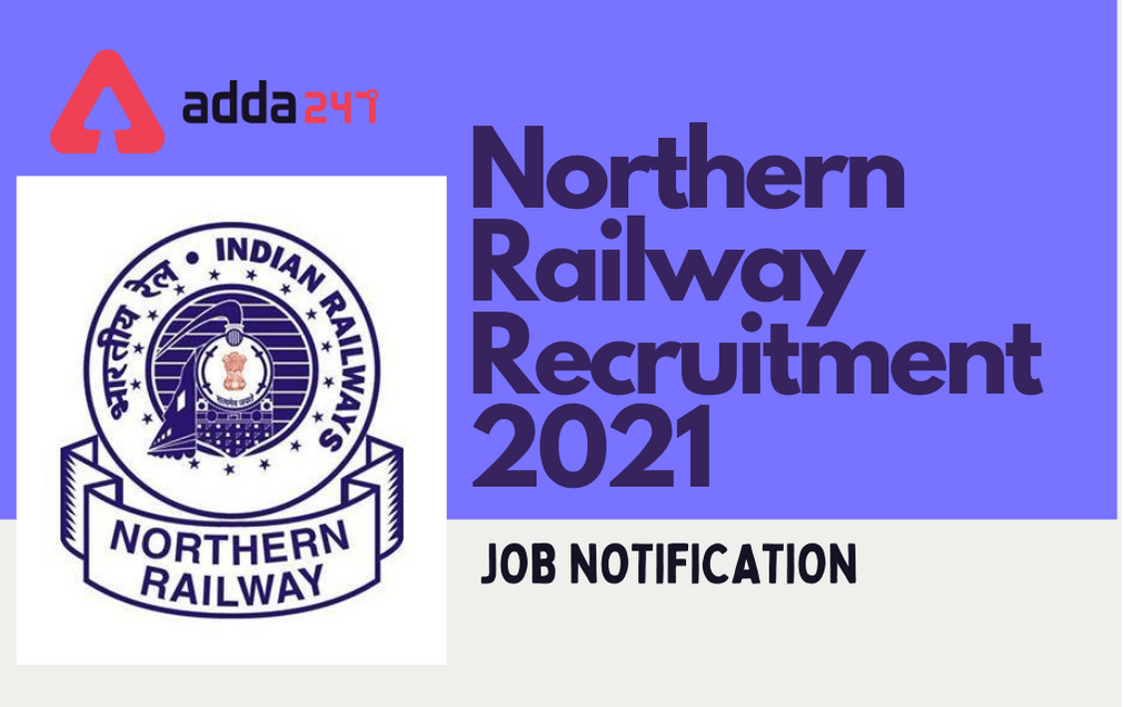 Northern Railway Recruitment 2021: Walk In Interview On 28th & 29th January 2021_30.1