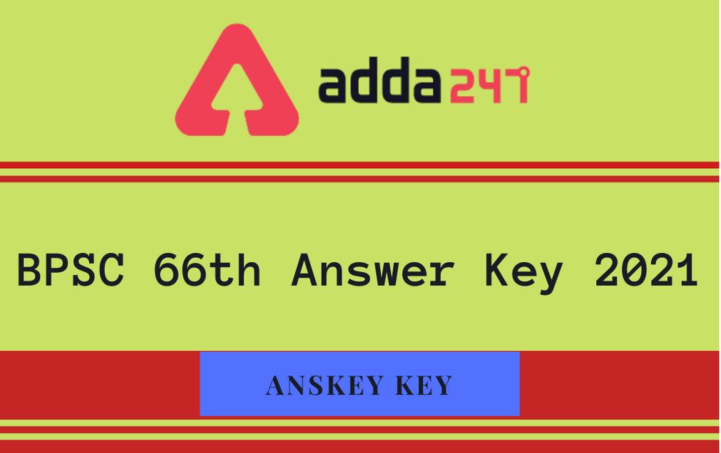 BPSC 66th CCE Final Answer Key 2021 Out: Check Prelims Final Answer Key_30.1