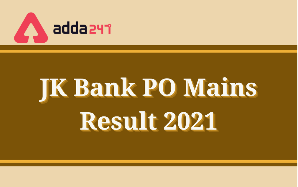 JK Bank PO Mains Result 2021: Check Interview Call Letter Date_30.1
