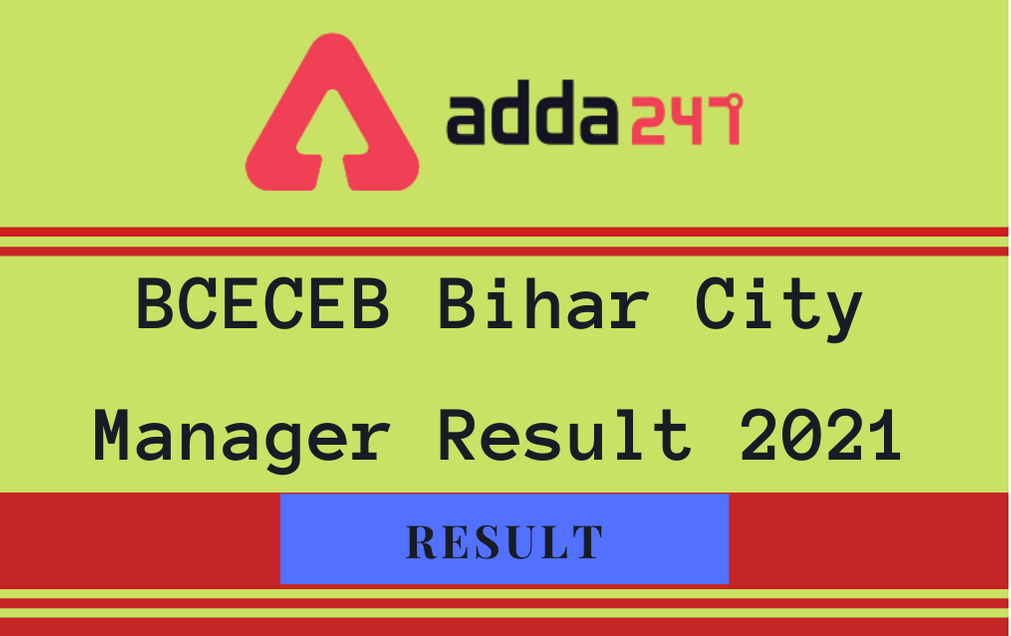 BCECEB Bihar City Manager Result 2021 Out: Check Selected Candidates List_30.1