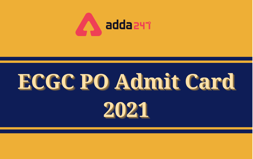 ECGC PO Admit Card 2021 Out: Download Admit Card For Written Test_30.1