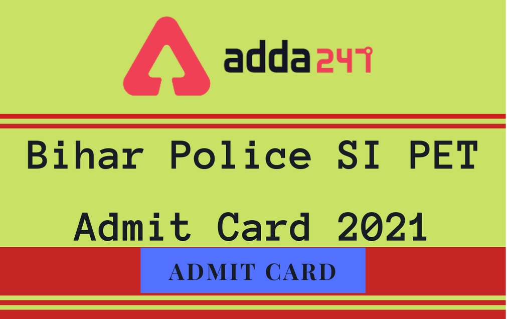Bihar Police SI PET Admit Card 2021 Out: Download Sub Inspector PET Dates_30.1
