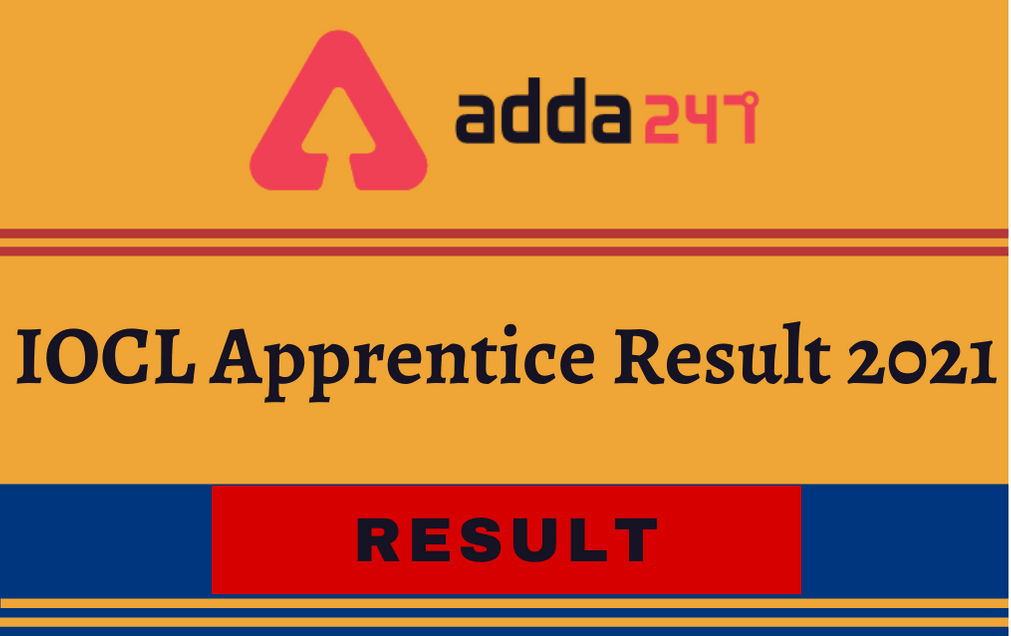 IOCL Apprentice Result 2021 Out: Check Written Exam Result PDF_30.1