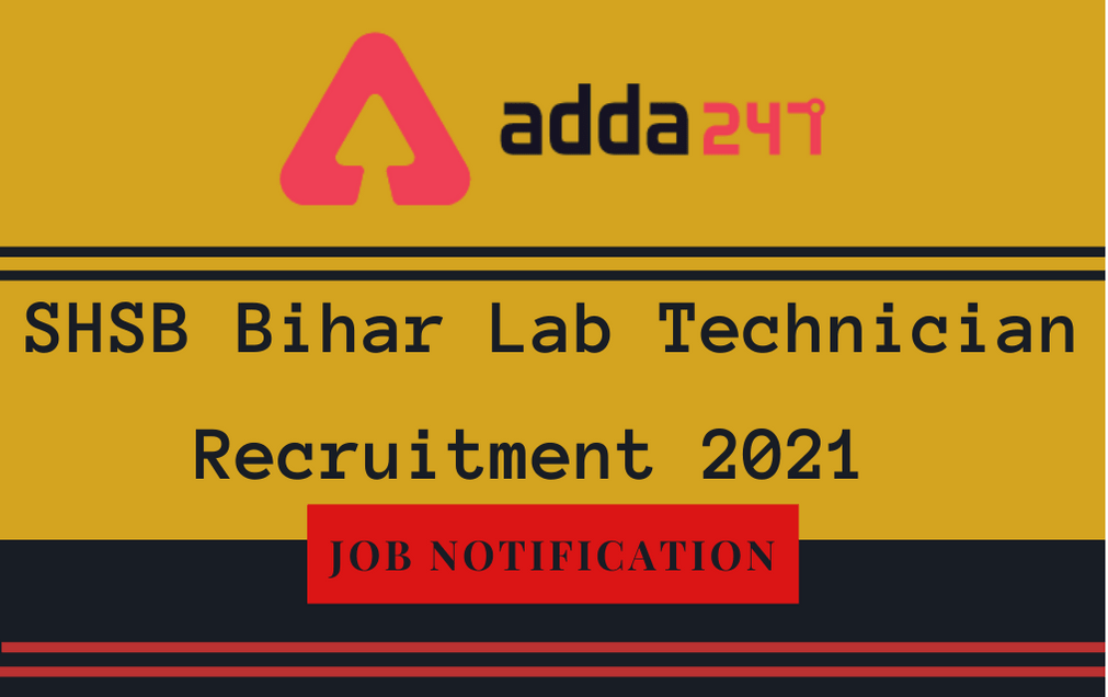 SHSB Lab Technician Recruitment 2021: Apply Online For 222 Vacancies_30.1