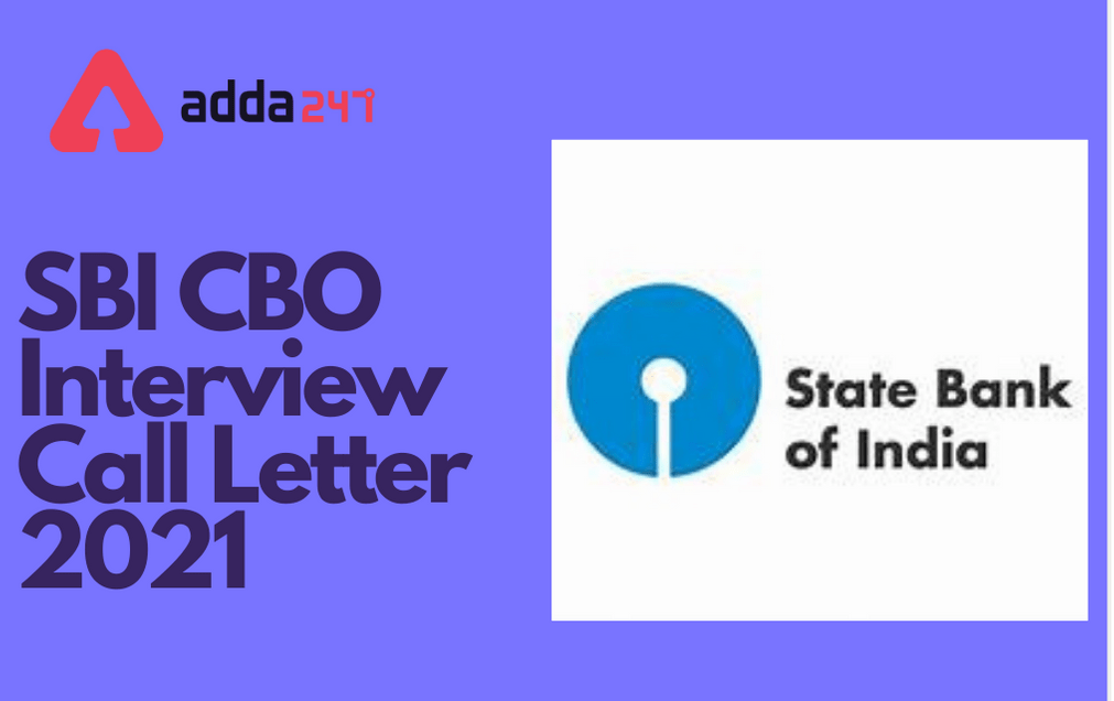 SBI CBO Interview Call Letter 2021 Out: Direct Link To Download_30.1