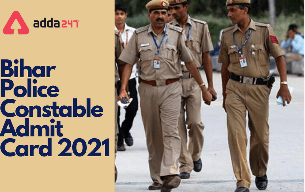 Bihar Police Constable Admit Card 2021 Out: Direct Link To Download_30.1
