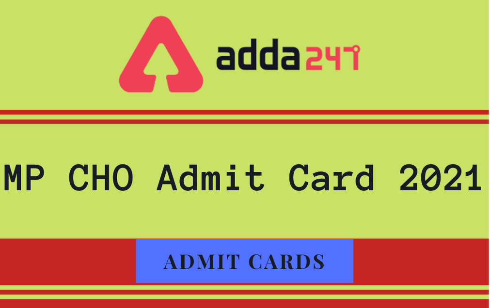 MP CHO Admit Card 2021 Out: Download National Ayush Mission MP, CHO Admit Card_30.1