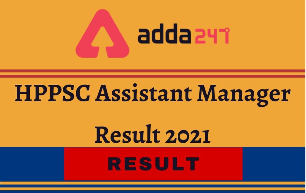HPPSC Assistant Manager Result 2021 Out: Check Assistant Manager Class-II, Result PDF_30.1
