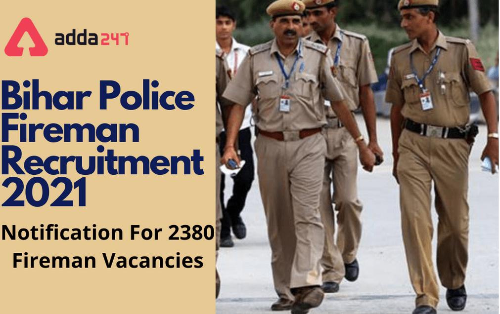 Bihar Police Fireman Recruitment 2021: Exam Date Postponed For 2380 Fireman Vacancies_30.1