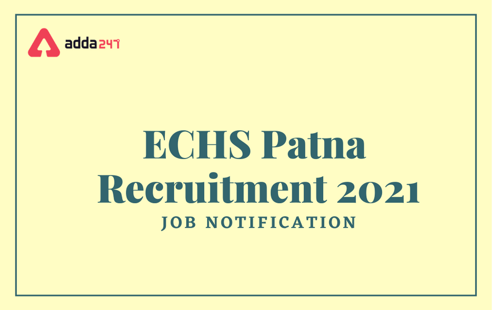 ECHS Patna Recruitment 2021: Application Form For 79 DEO And Other Posts_30.1